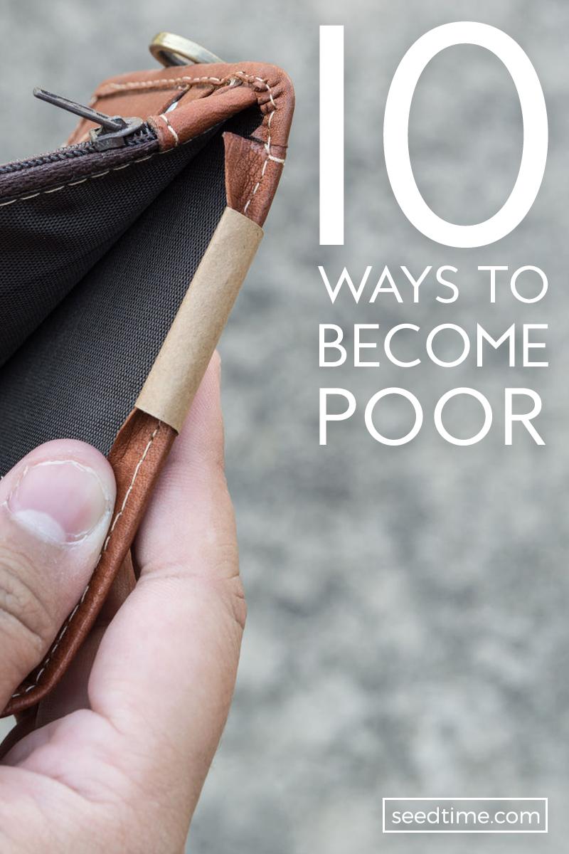10 ways to become poor