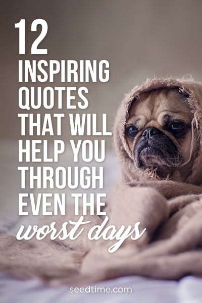 12 inspiring quotes that will help you through even the worst days