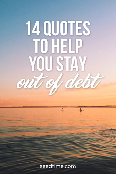 14 quotes to help you stay out of debt