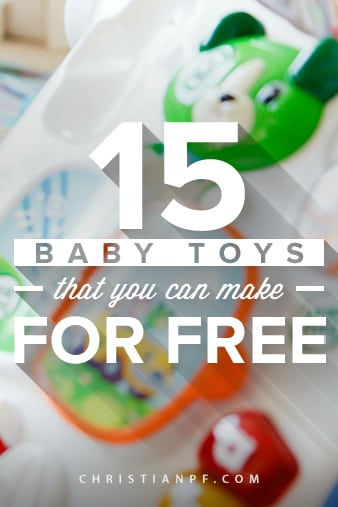 15 baby toys that you can make for free!