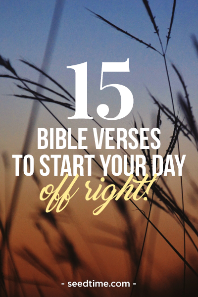 15 Bible Verses to Start Your Day off Right