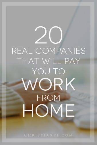 20 real companies that pay you to work from home... http://seedtime.com/real-companies-that-will-pay-you-to-work-from-home/