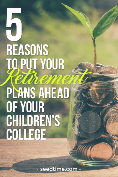 5 Reasons to Put Your Retirement Plans Ahead of your Children's College