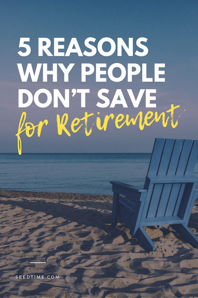 reasons why people don't save for retirement