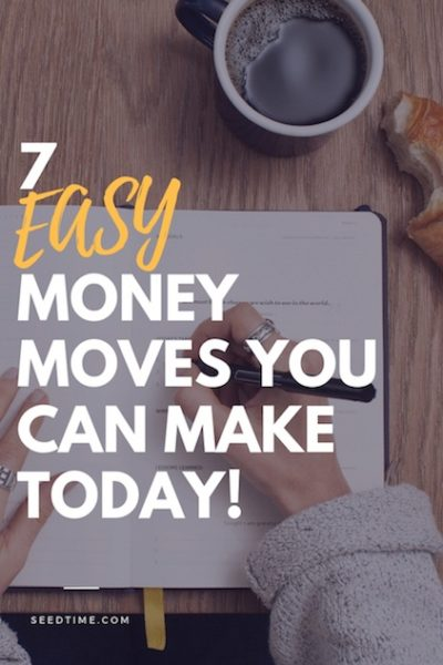 7 easy money moves that you can make today