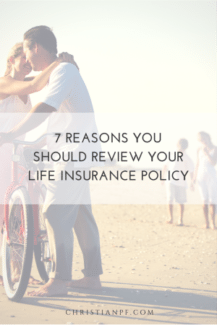 7 Reasons You Should Review Your Life Insurance policy