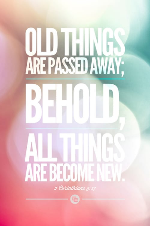 Behold, ALL things are becoming new! 2 corinthians 5:17