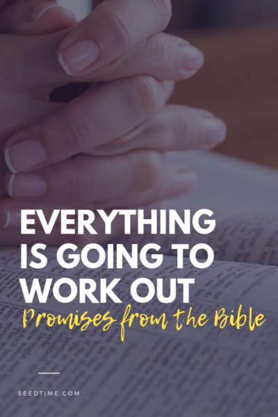 Bible Promises that Everything is going to work out