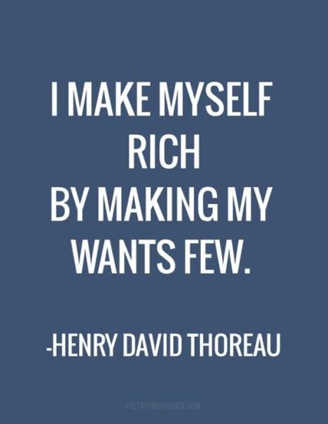 I make myself rich by making my wants few!