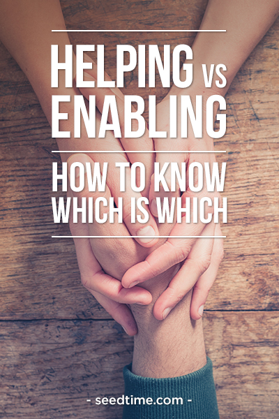 Helping vs Enabling - How to Know Which is Which