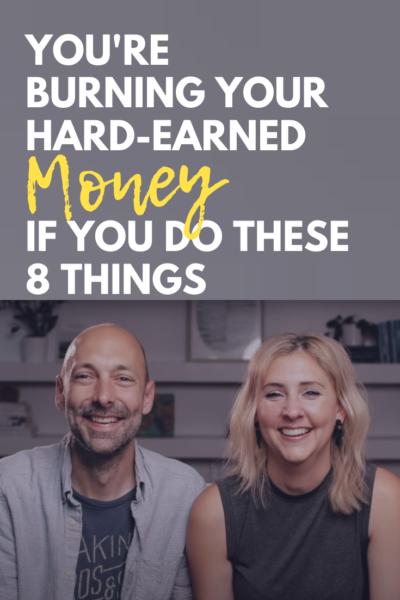 Você está queimando seu dinheiro suado se fizer essas 8 coisas
