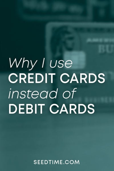 why i use credit cards instead of debit cards
