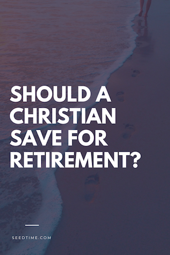 Should Christians Save for Retirement