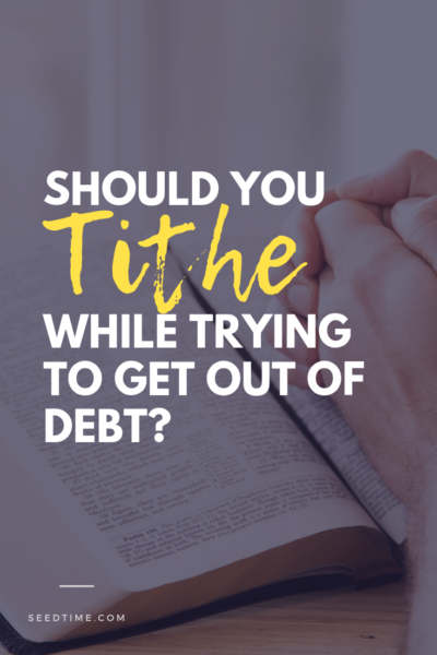 Should Christians Tithe While Trying To Get Out Of Debt