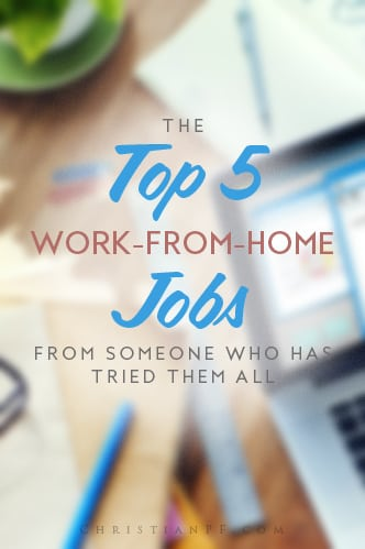 The Top 5 Work-From-Home Jobs, from someone who has tried them all!