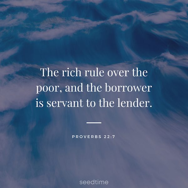 borrower is slave to the lender