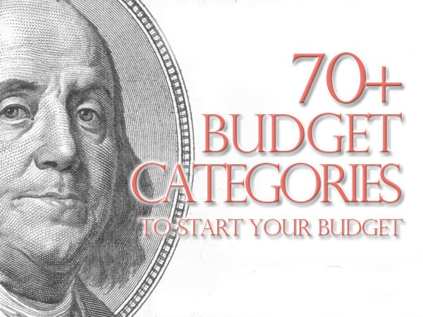 70+ personal budget categories to start your budget...In order to have an effective budget, you're going to need some basic personal budget categories to start. Determining your budget categories isn't always easy, especially if you've never made a budget before. Start your budget off right . . . here are some of the best budgeting categories to set you off on the right foot....