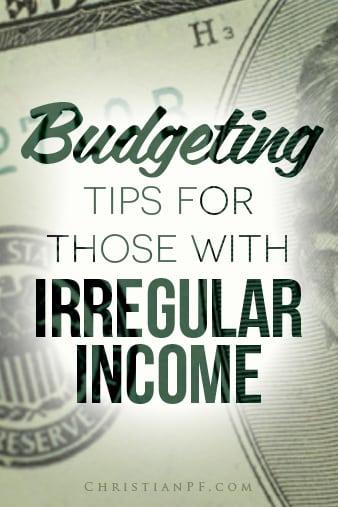 4 budgeting tips for those with irregular income