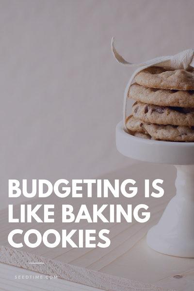 budgeting is like baking cookies