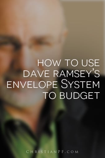 How to use Dave Ramsey's envelope system to budget.