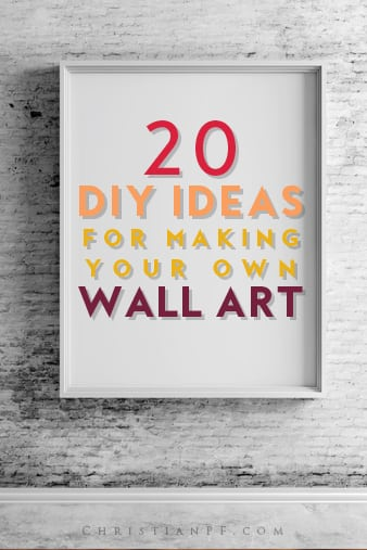 here are 20 inspiring DIY ideas for making your own wall art