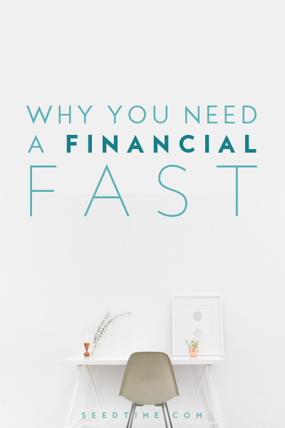Why you Need a Financial Fast