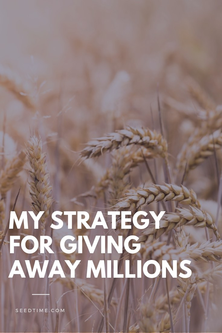 My Strategy for Giving Away Millions
