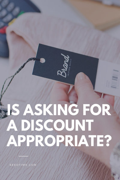 is asking for a discount appropriate