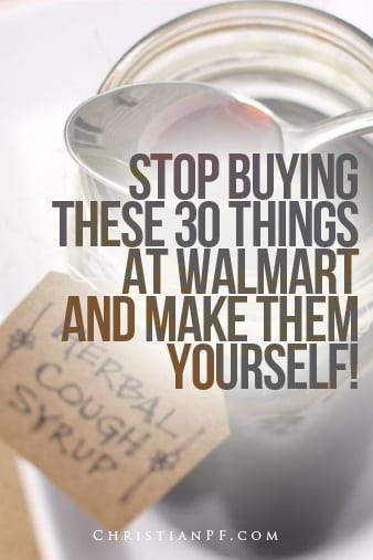30 things you can stop buying at Walmart that you can make at home.