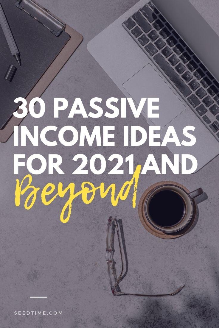 30 ideias de renda passiva [for 2021 & beyond] 2