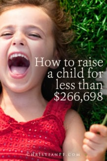 how to raise a child for less than a quarter million dollars (which is what they say the average cost is from birth to adulthood)