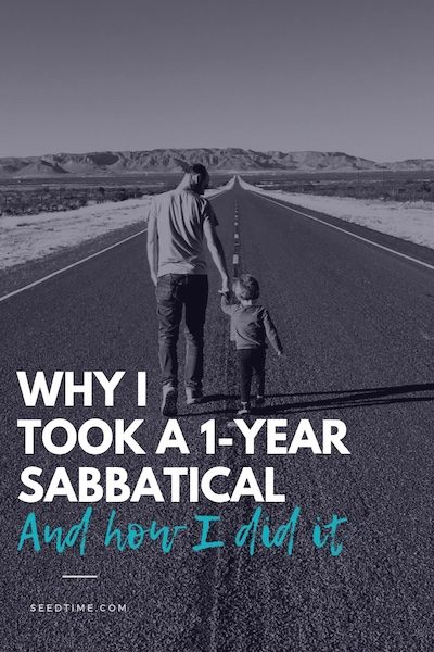 Why I took a 1-year sabbatical from my business and the exact strategies I used to do it