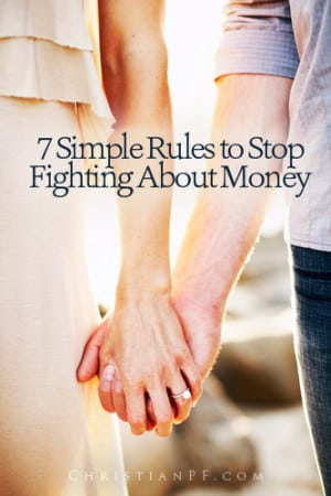 Want to finally stop fighting about money with your spouse? These are 7 simple rules that you can start applying to your life today that will end those fights about money!...Dissension in marriage is often caused by conflicting financial priorities.  So if you want to experience greater harmony and unity in your marriage, you won't go wrong by finding ways to create greater harmony and unity in your finances.  While money disagreements can cause stress and strain in marriage, I believe the opposite is also true: Agreement and harmony about money can cause a greater sense of oneness in marriage....