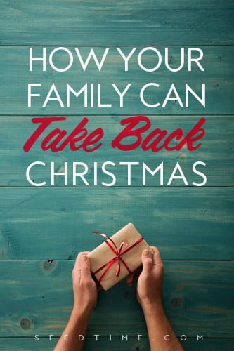 How your family can take back christmas