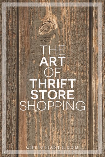 The Art of Thrifting (thrift store shopping)
