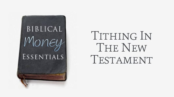 what the #bible says about #tithing in the new testament