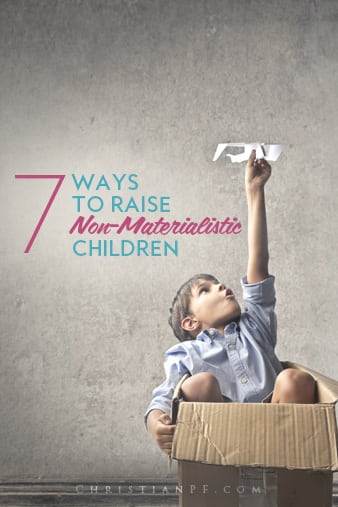 If you want to raise kids who aren't always obsessed with the latest and greatest, and who don't wrap their self-esteem in their possessions, then check out some of these tips to raise non-materialistic children!
