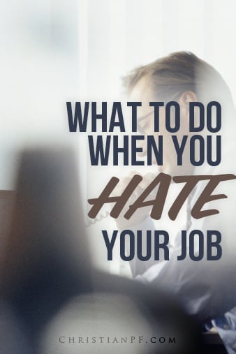 What you should do when you hate your job