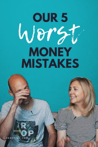 our 5 worst money mistakes